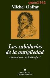 onfray-michel-las-sabidurc3adas-de-la-antigc3bcedad-contrahistoria-de-la-filosofc3ada-i-por-ganz1912