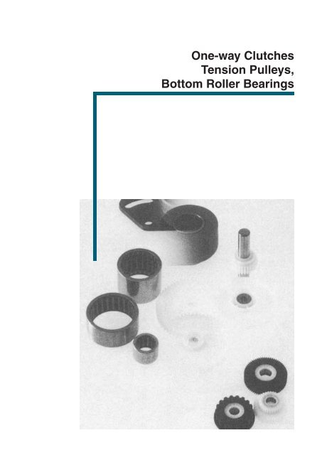 One-way Clutches Tension Pulleys Bottom Roller Bearings