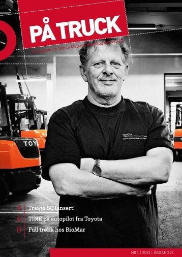 "Les ""På truck"" nr 1 2013 - Toyota Material Handling Norway"