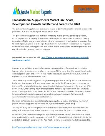 Global Mineral SupplementsMineral Supplementsto 2020 Market Size, Industry Trends,Growth Prospects Till,: Acute Market Reports