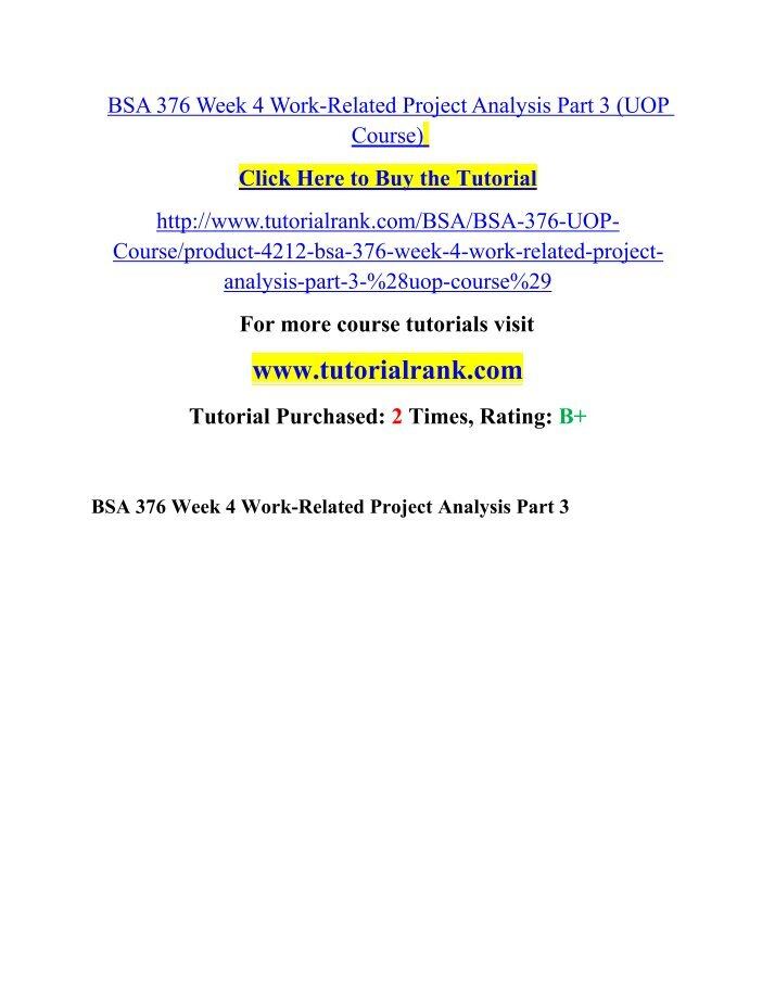 week four paper bsa 376 Specialization in bsa 376 week 4 work-related project analysis, part iii is the main aim of transwebetutors we offer uop individual assignment help services by learned profession.