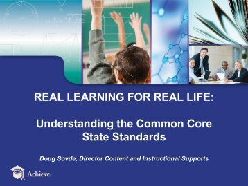 REAL LEARNING FOR REAL LIFE Understanding the Common Core State Standards