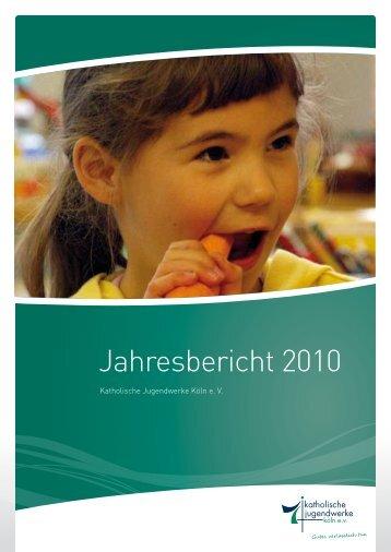 Jahresbericht 2010 - Katholische Jugendwerke in der Stadt Köln e.V.