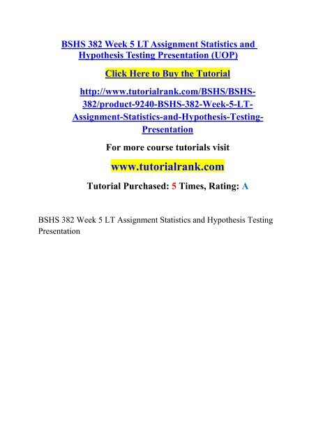 BSHS 382 Week 5 LT Assignment Statistics and Hypothesis Testing