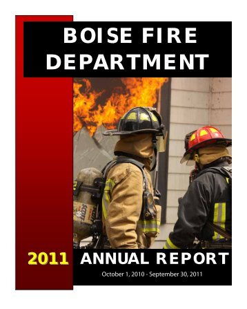 2011 Annual Report - Boise Fire Department - the City of Boise