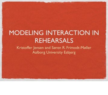 MODELING INTERACTION IN REHEARSALS