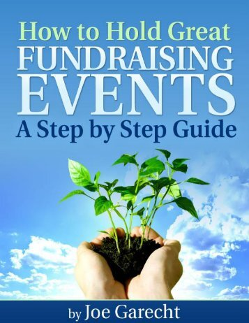 How to Hold Great Fundraising Events A Step by Step Guide By Joe Garecht