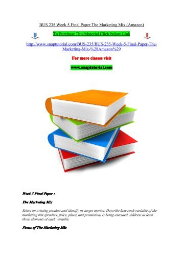 BUS 235 Week 5 Final Paper The Marketing Mix (Amazon)