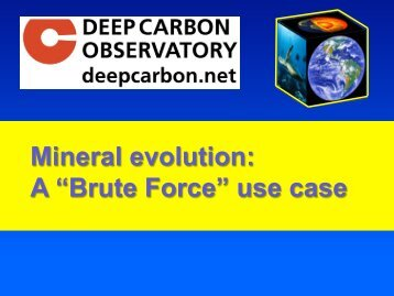 "Mineral evolution A ""Brute Force"" use case"