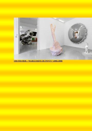 """URS FISCHER –""""MARGUERITE DE PONTY"""" [2006-2008]"""