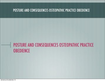 POSTURE AND CONSEQUENCES OSTEOPATHIC PRACTICE OBEDIENCE
