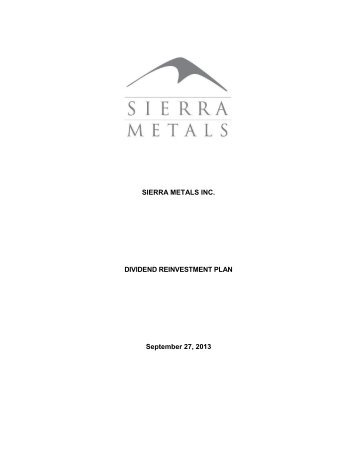 SIERRA METALS INC DIVIDEND REINVESTMENT PLAN September 27 2013