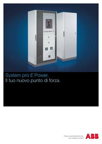 System pro E Power Il tuo nuovo punto di forza
