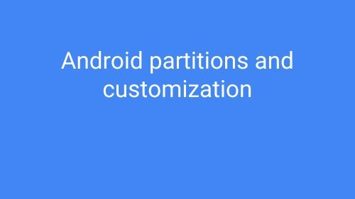 Android partitions and customization