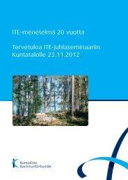 ITE-menetelmä 20 vuotta Tervetuloa ITE-juhlaseminaariin Kuntatalolle 23.11.2012