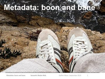 Metadata boon and bane