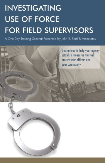 INVESTIGATING USE OF FORCE FOR FIELD SUPERVISORS