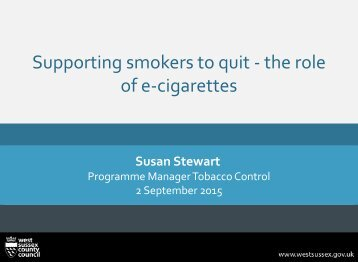 Supporting smokers to quit - the role of e-cigarettes