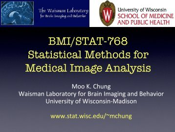 BMI/STAT-768 Statistical Methods for Medical Image Analysis