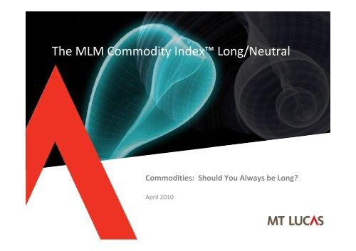 The MLM Commodity Index Long/Neutral