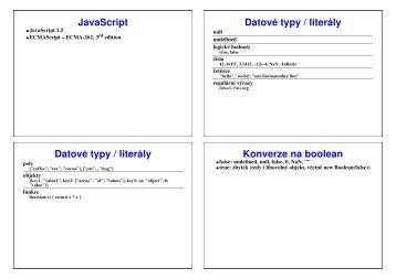 JavaScript Datové typy / literály Datové typy / literály Konverze na boolean