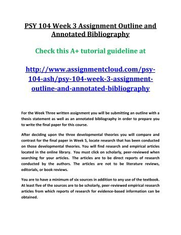Ash PSY 104 Week 3 Assignment Outline And Annotated Bibliography