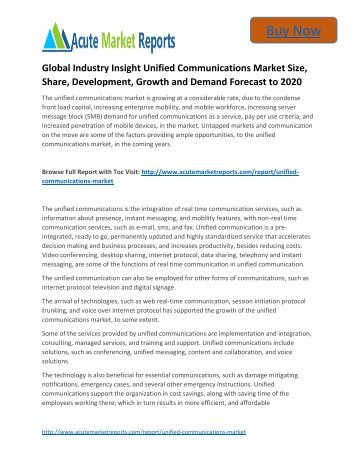 Global Industry Insight Unified Communications Market to 2020 Size, Industry Trends, Growth Prospects Till,: Acute Market Reports