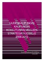 KAUPUNGIN KOULUTUSPALVELUJEN STRATEGIA VUOSILLE 2006-2012