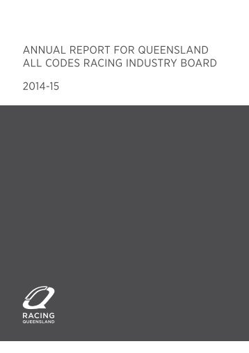 ANNUAL REPORT FOR QUEENSLAND ALL CODES RACING INDUSTRY BOARD 2014-15