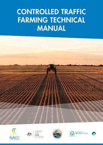 CONTROLLED TRAFFIC FARMING TECHNICAL MANUAL