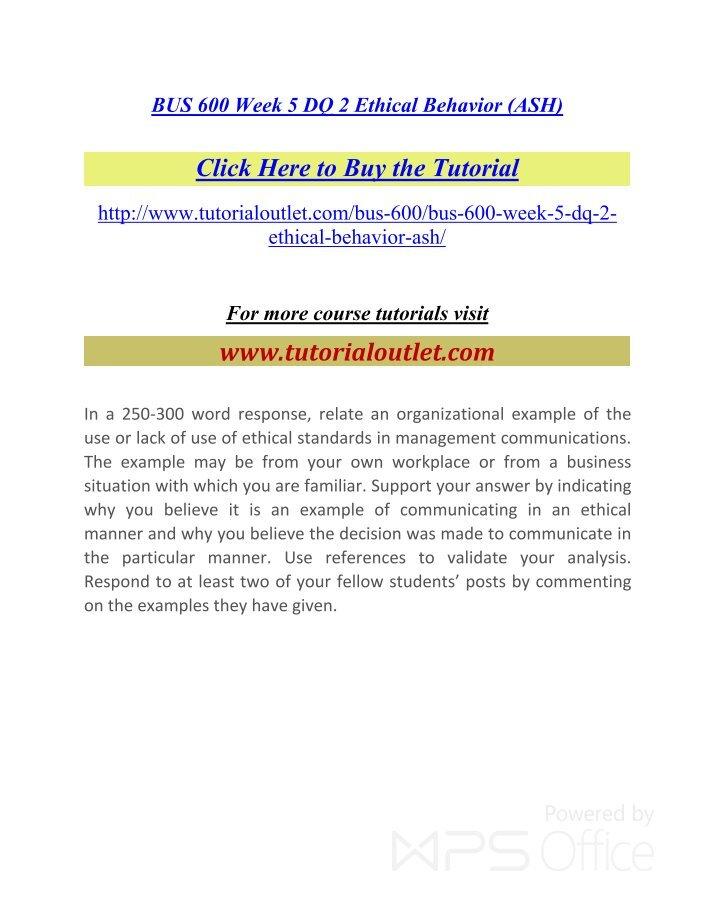bus 600 week 4 dq 2 Bus 600 week 5 dq 2 ethical behavior.