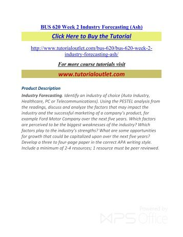 BUS 620 Week 2 Industry Forecasting (Ash). /Tutorialoutlet