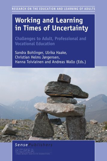Working and Learning in Times of Uncertainty