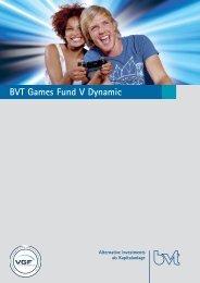 BVT Games Fund V Dynamic GmbH - BVT Unternehmensgruppe