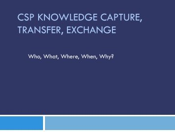 CSP KNOWLEDGE CAPTURE TRANSFER EXCHANGE