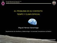 EL PROBLEMA EN SU CONTEXTO TIEMPO Y CLIMA ESPACIAL Miguel Herraiz Sarachaga