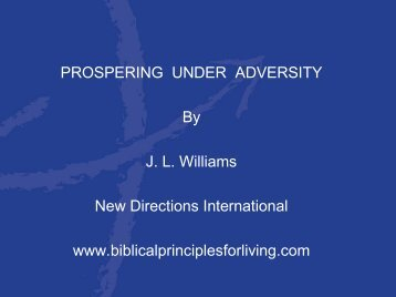 By J L Williams New Directions International www.biblicalprinciplesforliving.com
