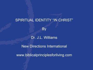 Dr J.L Williams New Directions International www.biblicalprinciplesforliving.com