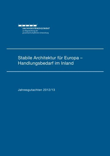 Stabile Architektur für Europa - Sachverständigenrat zur ...