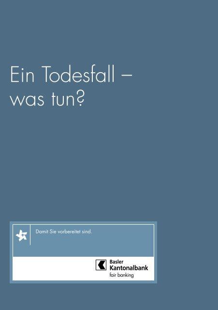 Ein Todesfall ? was tun? - Basler Kantonalbank