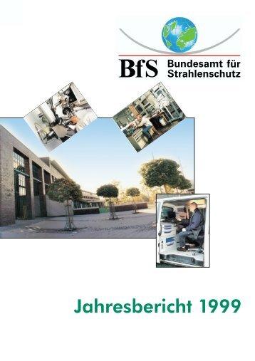 Jahresbericht 1999 - Bundesamt für Strahlenschutz