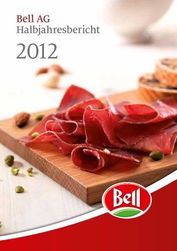 Halbjahresbericht 1. Halbjahr 2012 - Bell AG