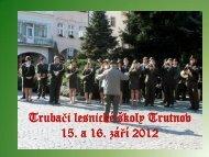 Trubači lesnické školy Trutnov 15 a 16 září 2012