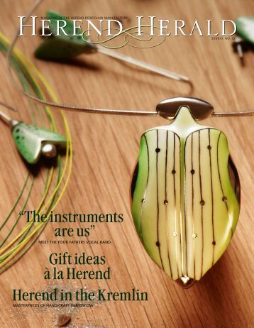 """The instruments are us"" Gift ideas a la Herend Herend in the Kremlin"