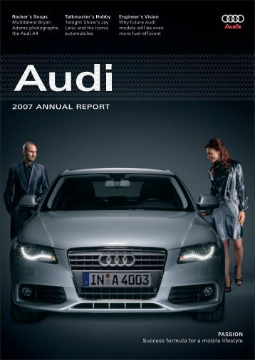 2007 Annual Report, Magazine Part (6 MB) - Audi
