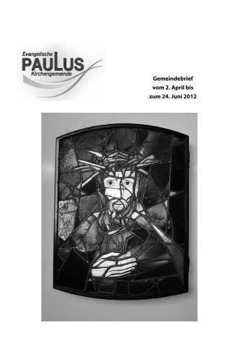 Gemeindebrief vom 2. April bis zum 24. Juni 2012 - Pauluskirche