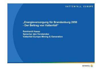 """""""Energieversorgung für Brandenburg 2050 - Der Beitrag von Vattenfall"""""""