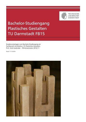 Bachelor-Studiengang Plastisches Gestalten TU Darmstadt FB15