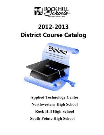 2012-2013 District Course Catalog - Rock Hill School District