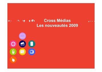 Cross Médias Les nouveautés 2009